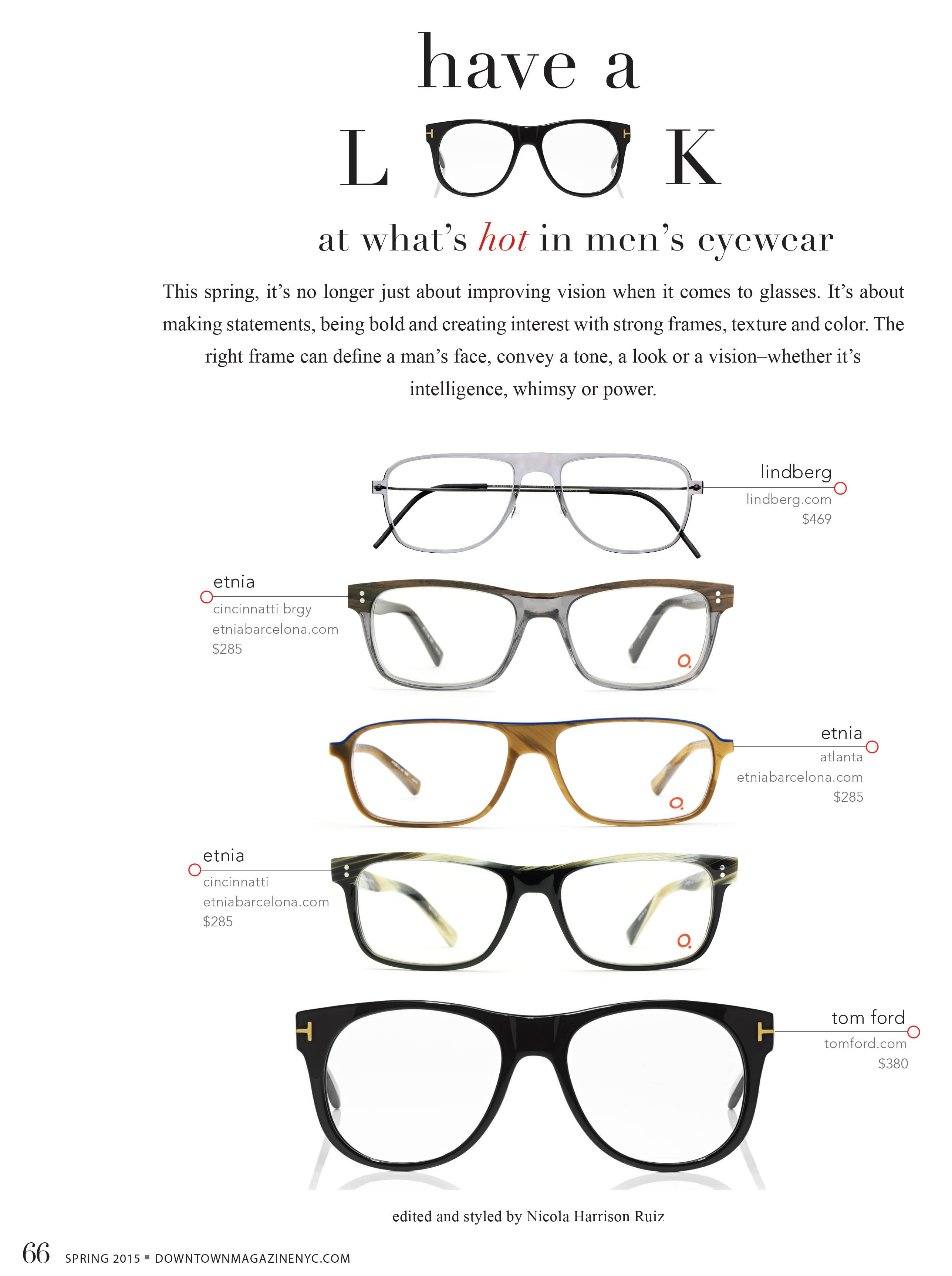 Have a look at Downtown Magazine and LINDBERG